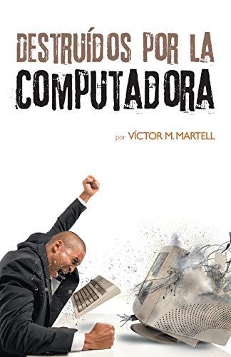 9781463397449: Destruídos por la computadora (Spanish Edition)