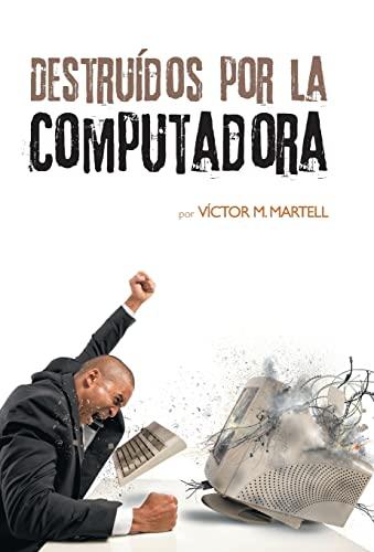 9781463397456: Destruídos por la computadora (Spanish Edition)