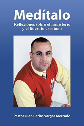 Med�talo: Reflexiones Sobre El Ministerio y El: Pastor Juan Carlos