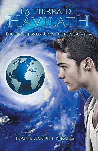 La Tierra de Havilath: Dios y El: Juan Jose Cardiel