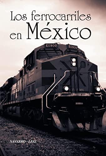 9781463399979: Los ferrocarriles en México (Spanish Edition)