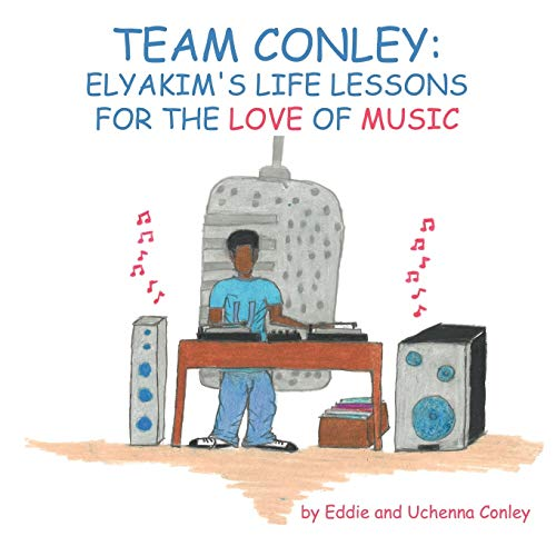 9781463401443: Team Conley: Elaykim's Life Lessons For the Love of Music