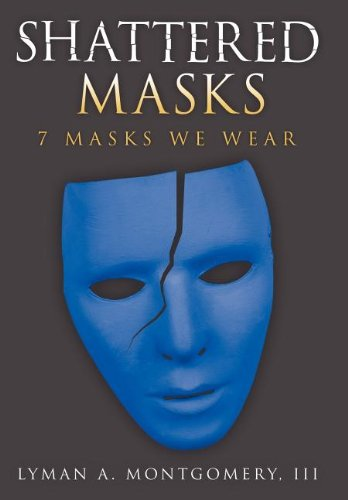 9781463403157: Shattered Masks: 7 Masks We Wear
