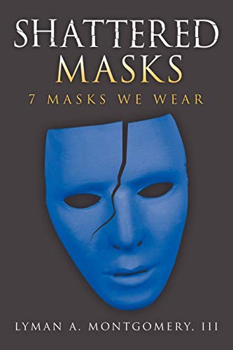 9781463403164: Shattered Masks: 7 Masks We Wear