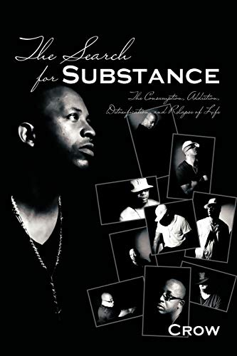 9781463405106: The Search for Substance: The Consumption, Addiction, Detoxification, and Relapse of Life
