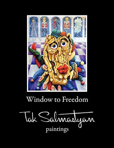 Window to Freedom (Paperback): Takvor Salmastyan