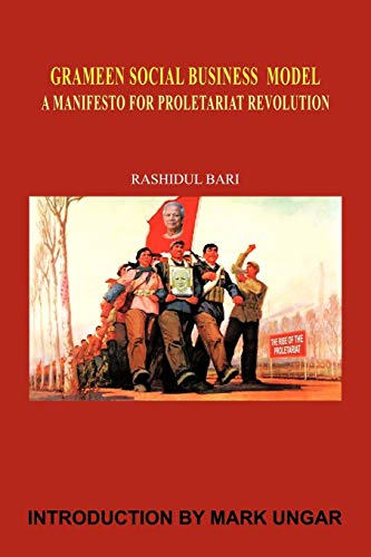 9781463406271: Grameen Social Business Model: A Manifesto for Proletariat Revolution
