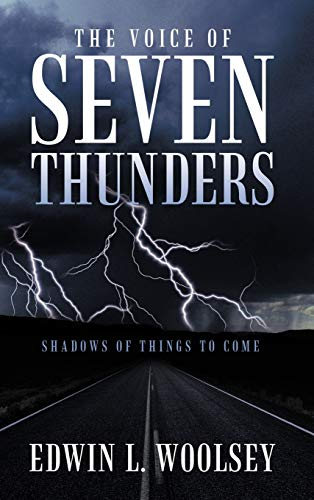 The Voice Of Seven Thunders: Shadows Of: Edwin L. Woolsey