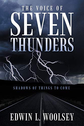 The Voice of Seven Thunders: Shadows of: Woolsey, Edwin L.