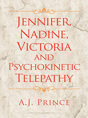 9781463406370: Jennifer, Nadine, Victoria And Psychokinetic Telepathy