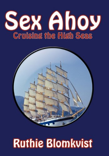 Sex Ahoy: Cruising the High Seas: Ruthie Blomkvist