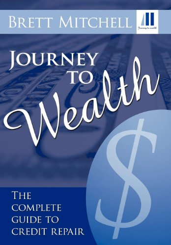 9781463408169: Journey to Wealth: The Complete Guide to Credit Repair