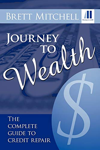 9781463408176: Journey To Wealth: The Complete Guide to Credit Repair