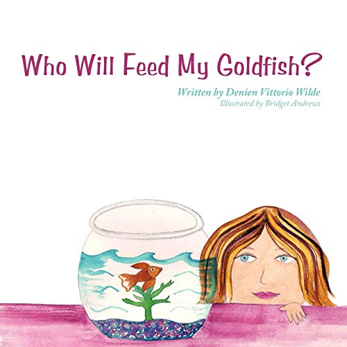 9781463408367: Who Will Feed My Goldfish?
