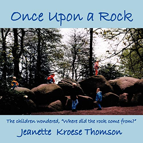 """Once Upon A Rock: The children wondered, """"Where did the rock come from? """": Thomson, ..."""