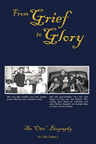 9781463408718: From Grief to Glory: An