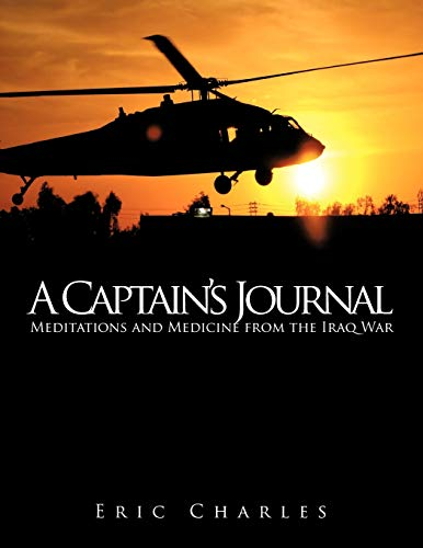9781463409517: A Captain's Journal: Meditations and Medicine from the Iraq War