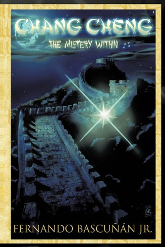 Chang Cheng, the Mystery Within: Fernando Bascu N. Jr