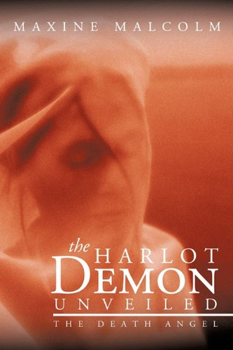 9781463409890: The Harlot Demon Unveiled: The Death Angel