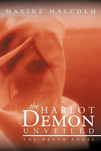 9781463409913: The Harlot Demon Unveiled: The Death Angel
