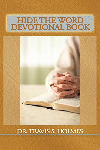 Hide the Word Devotional Book: Dr. Travis S. Holmes