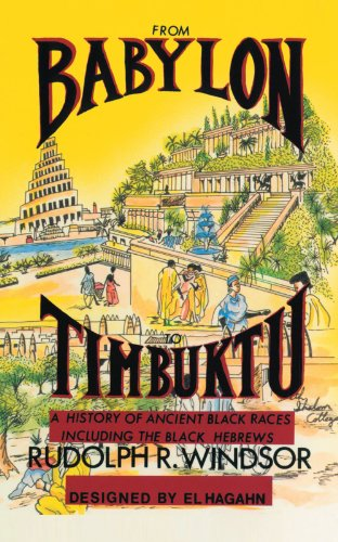 9781463411299: From Babylon To Timbuktu: A History of Ancient Black Races Including the Black Hebrews