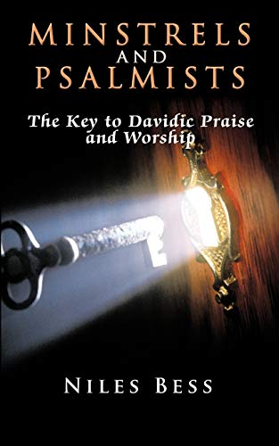 9781463411329: Minstrels and Psalmists: The Key to Davidic Praise and Worship