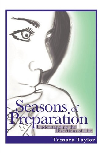 9781463411626: Seasons of Preparation: Understanding the Directions of Life