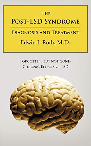 The Post-L.S.D. Syndrome: Diagnosis And Treatment: Roth M.D., Edwin