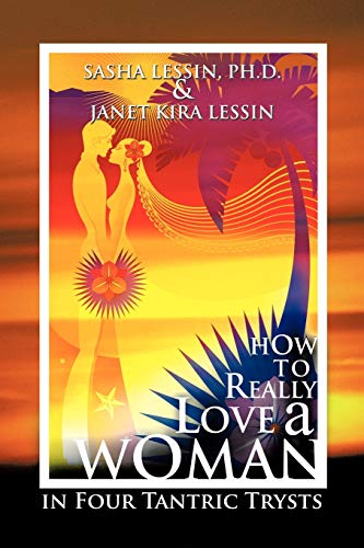 9781463412432: How to Really Love a Woman: In Four Tantric Trysts