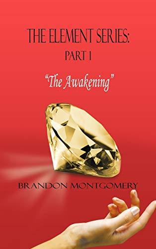 "9781463412944: The Element Series: Part I: ""The Awakening"""