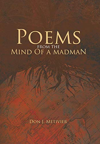 9781463413798: Poems from the Mind Of a Madman: Passionate Works of Poetry For Modern Times