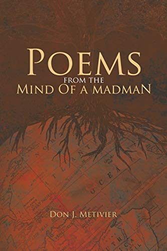 9781463413811: Poems from the Mind of a Madman: Passionate Works of Poetry For Modern Times