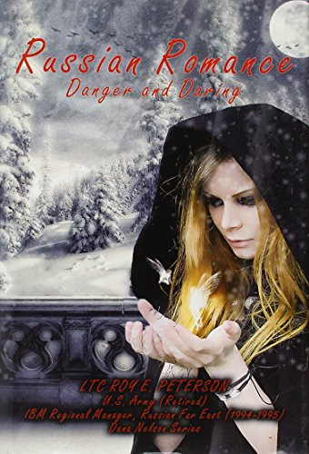 Russian Romance: Danger and Daring: LTC Roy E. Peterson
