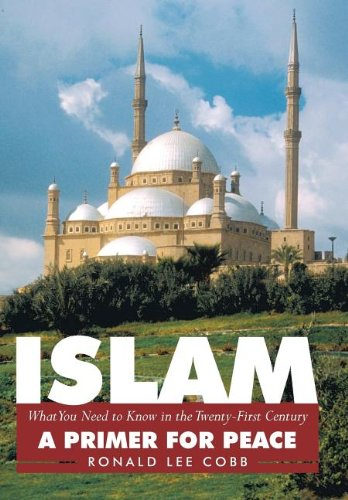 9781463416089: Islam, What You Need to Know in the Twenty-First Century: A Primer for Peace