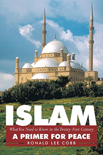 9781463416096: Islam, What You Need To Know In The Twenty-First Century: A Primer For Peace