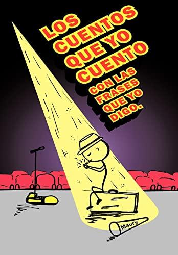 9781463416959: Los Cuentos Que Yo Cuento Con Las Frases Que Yo Digo. (Spanish Edition)