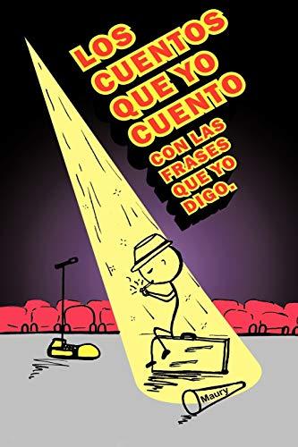 9781463416966: Los Cuentos Que Yo Cuento Con Las Frases Que Yo Digo. (Spanish Edition)