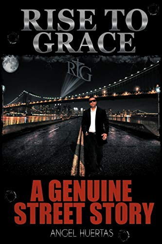 9781463416973: Rise To Grace: A Genuine Street Story