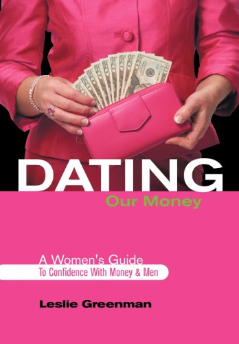 9781463417420: Dating Our Money: A Women's Guide To Confidence With Money and Men