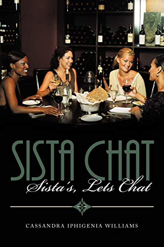 Sista Chat: Sista s, Lets Chat (Paperback): Cassandra Iphigenia Williams