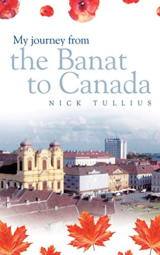 9781463418359: My Journey from the Banat to Canada