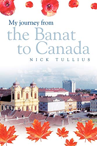 9781463418366: My Journey from the Banat to Canada