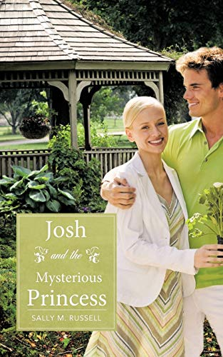 Josh and the Mysterious Princess: Sally M. Russell