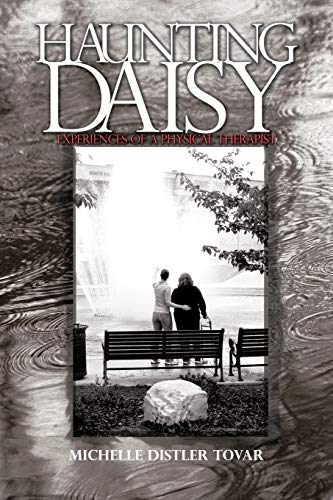 Haunting Daisy: Experiences of a Physical Therapist: Tovar, Michelle Distler