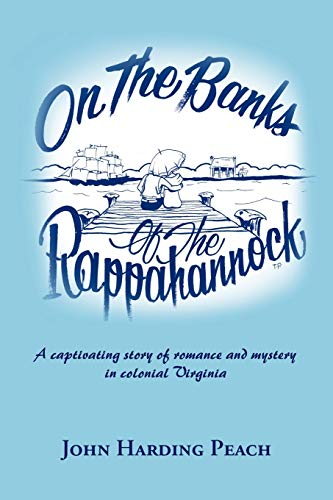 9781463419332: On The Banks Of The Rappahannock: A Captivating Story Of Romance And Mystery In Colonial Virginia