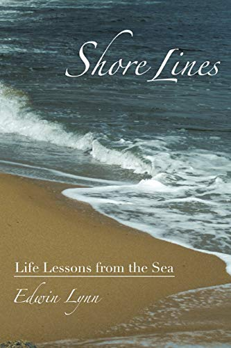 Shore Lines : Life Lessons from the: Edwin Lynn