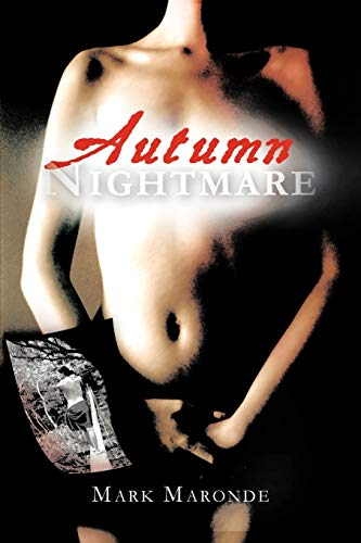 Autumn Nightmare: Mark Maronde