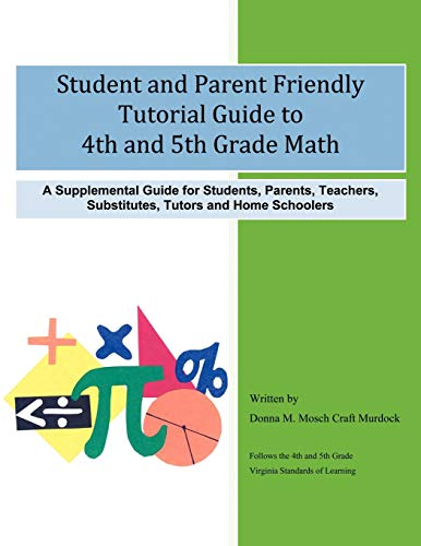 Student and Parent Friendly Tutorial Guide to 4th and 5th Grade Math: A Supplemental Guide for ...