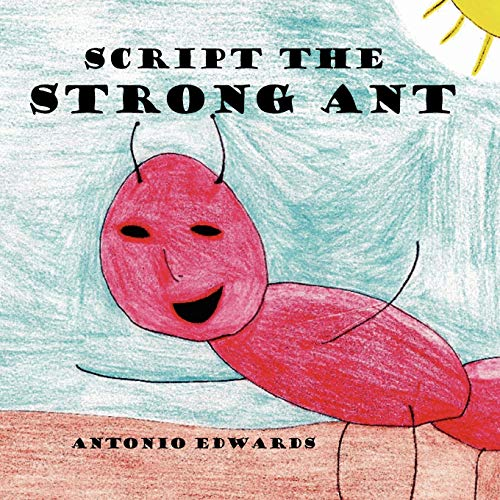 Script the Strong Ant: Antonio Edwards